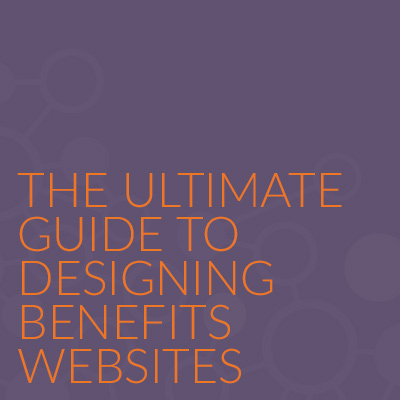 The Ultimate Guide to Designing Benefits Websites