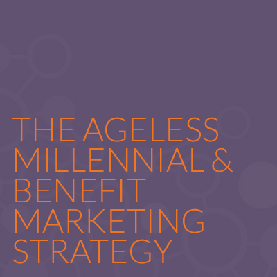 The Ageless Millennial & Benefit Marketing Strategy